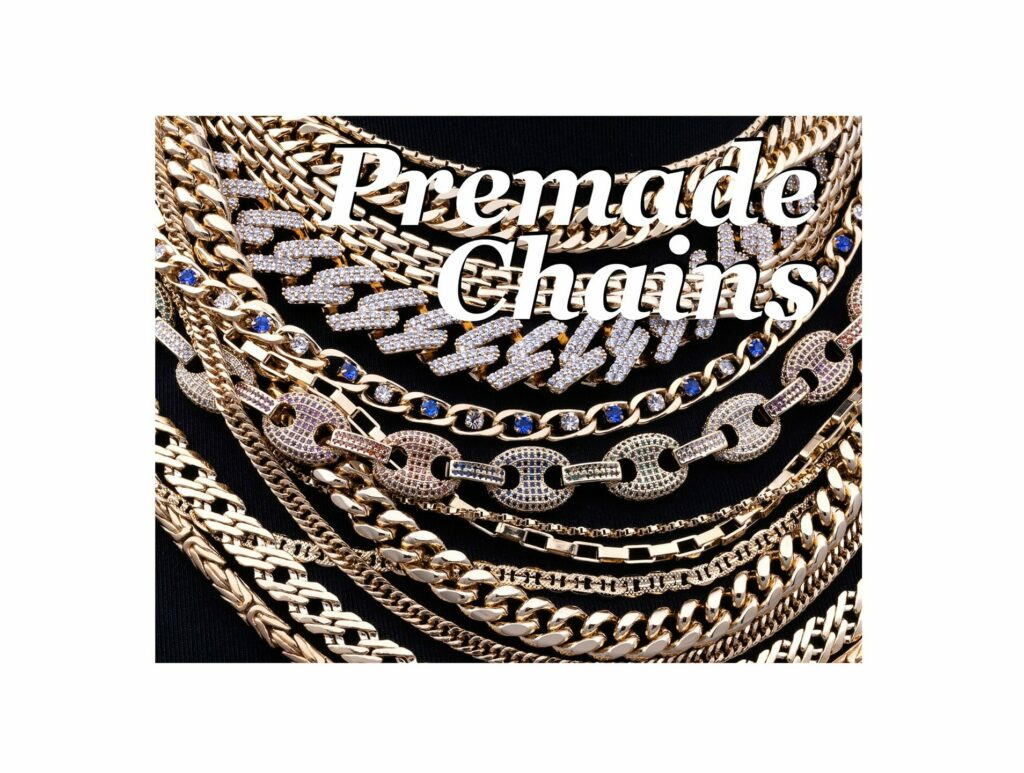 Premade Chains